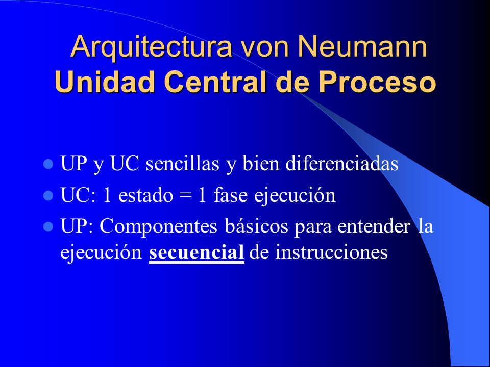 Arquitectura von Neumann Unidad Central de Proceso