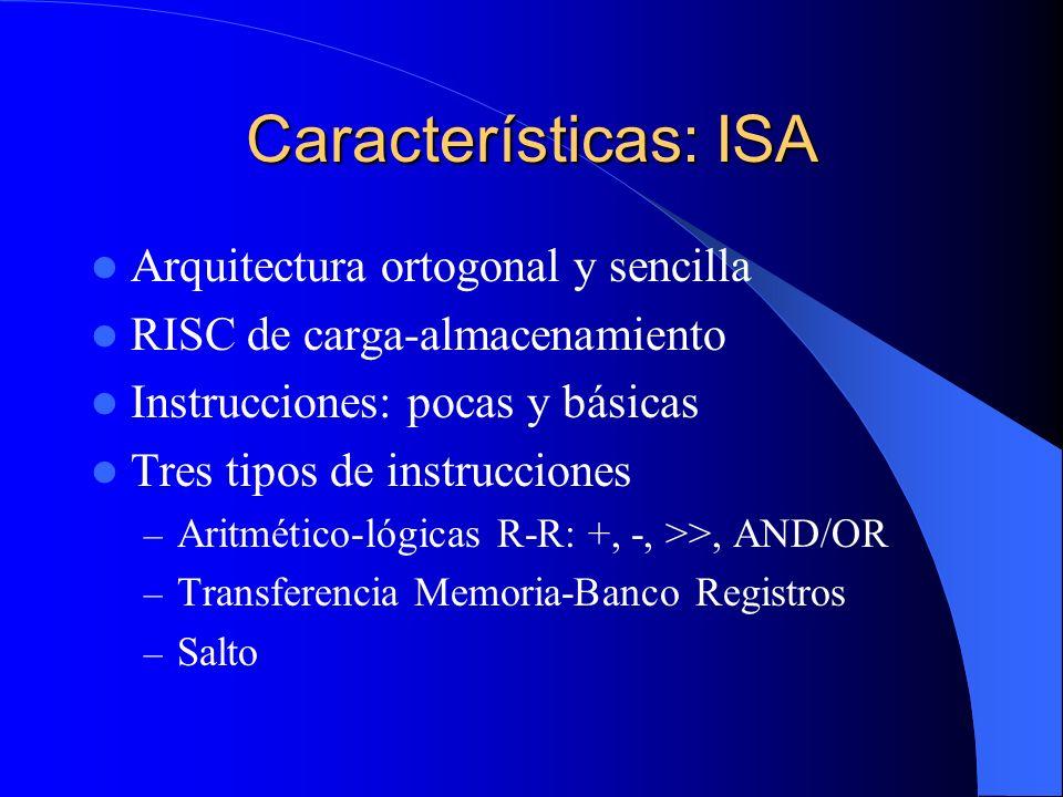 Características: ISA Arquitectura ortogonal y sencilla