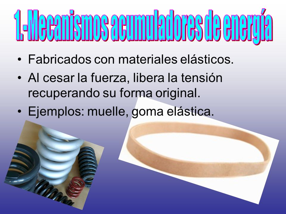 1.-Mecanismos acumuladores de energía