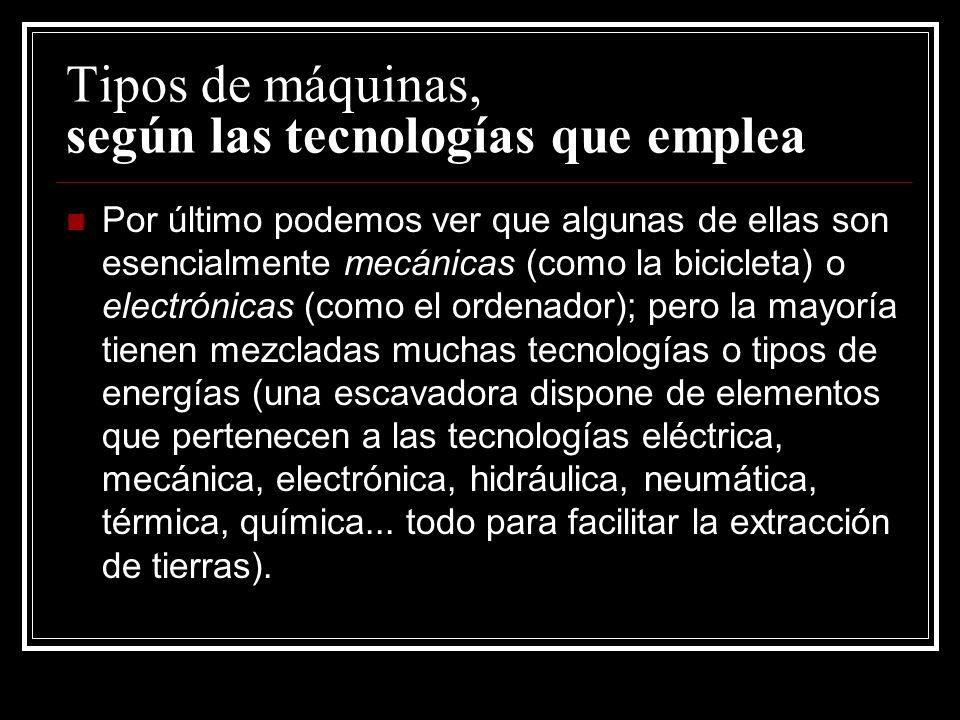 Tipos de máquinas, según las tecnologías que emplea