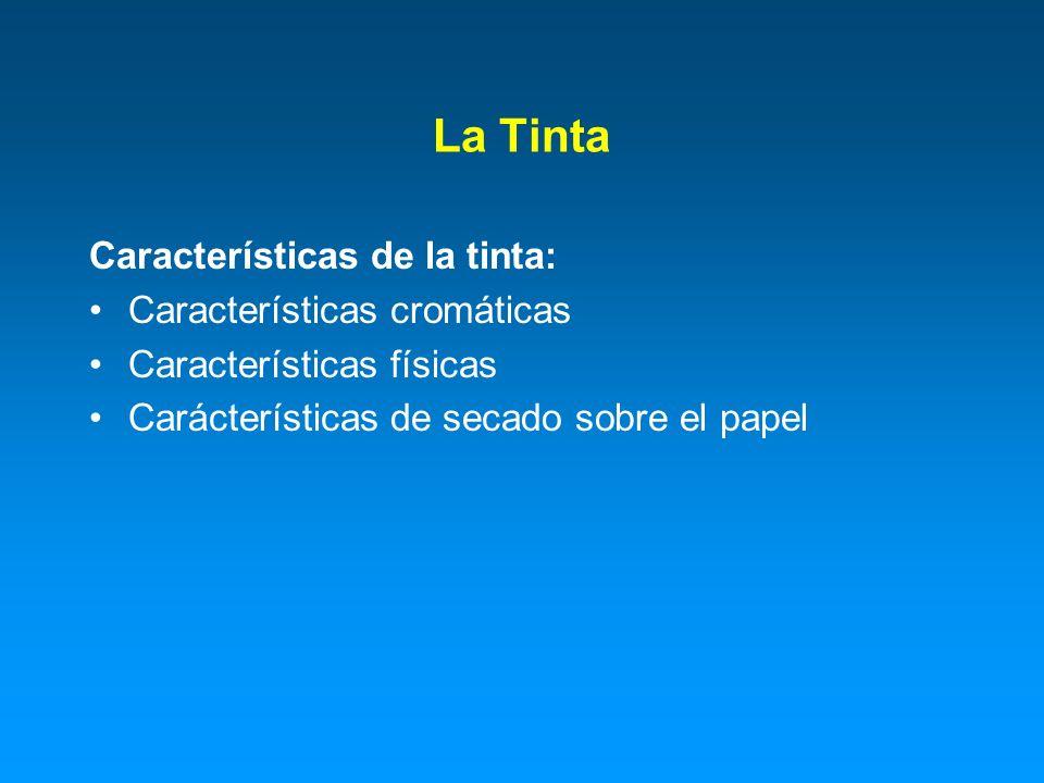 La Tinta Características de la tinta: Características cromáticas