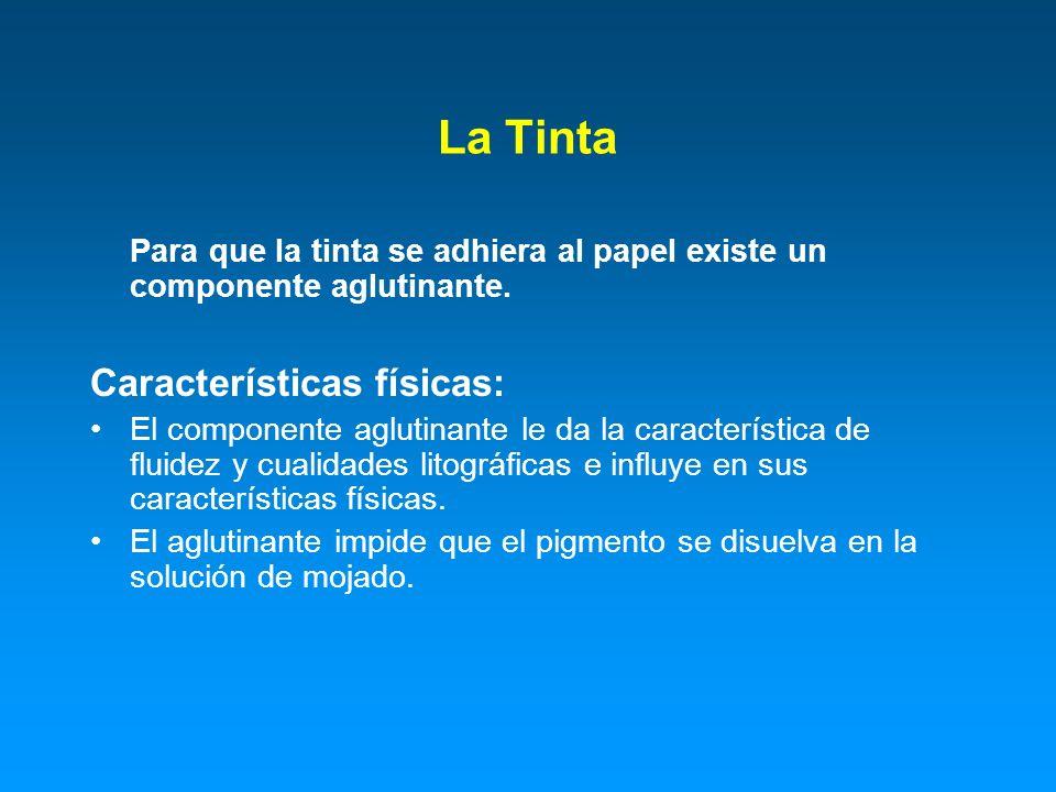 La Tinta Características físicas: