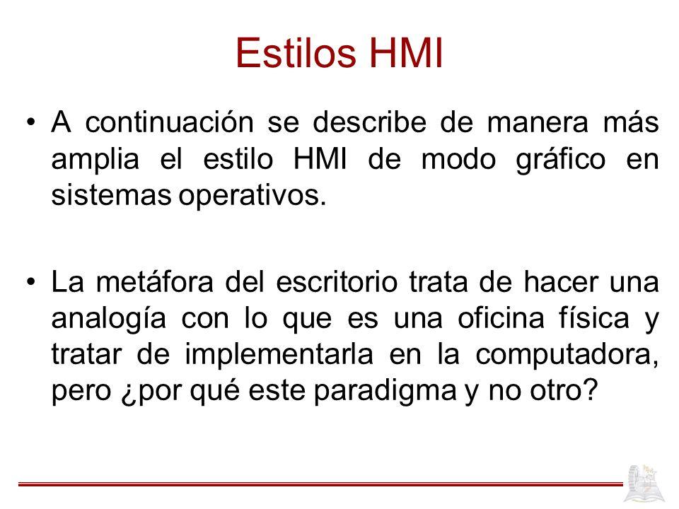 Estilos HMI A continuación se describe de manera más amplia el estilo HMI de modo gráfico en sistemas operativos.