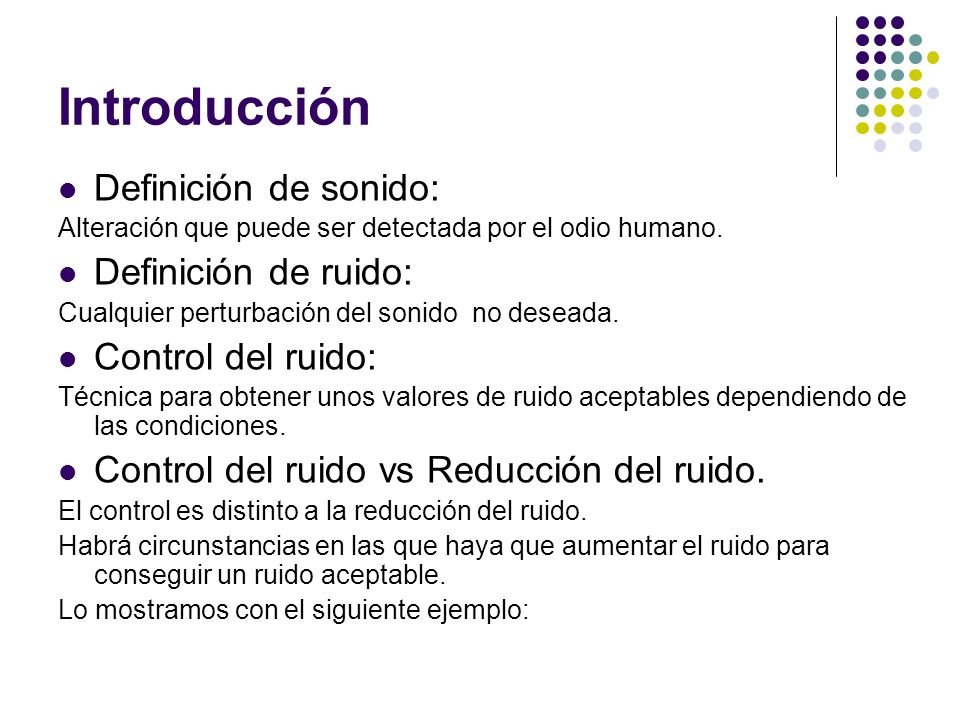 Introducción Definición de sonido: Definición de ruido:
