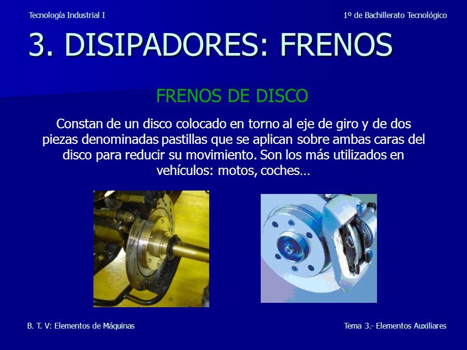 3. DISIPADORES: FRENOS FRENOS DE DISCO