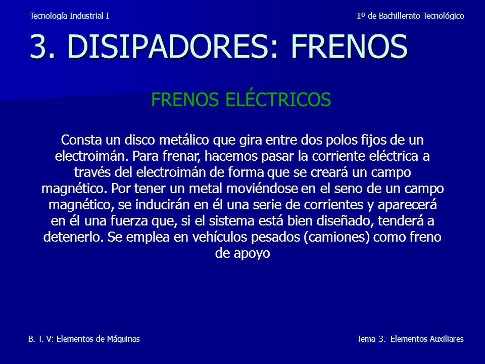 3. DISIPADORES: FRENOS FRENOS ELÉCTRICOS