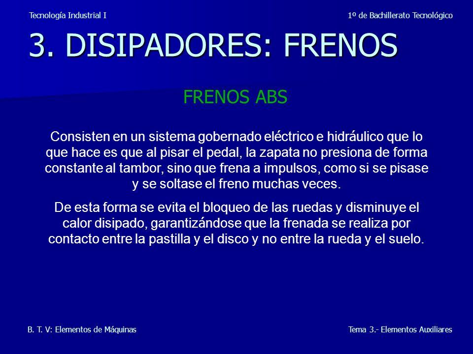 3. DISIPADORES: FRENOS FRENOS ABS