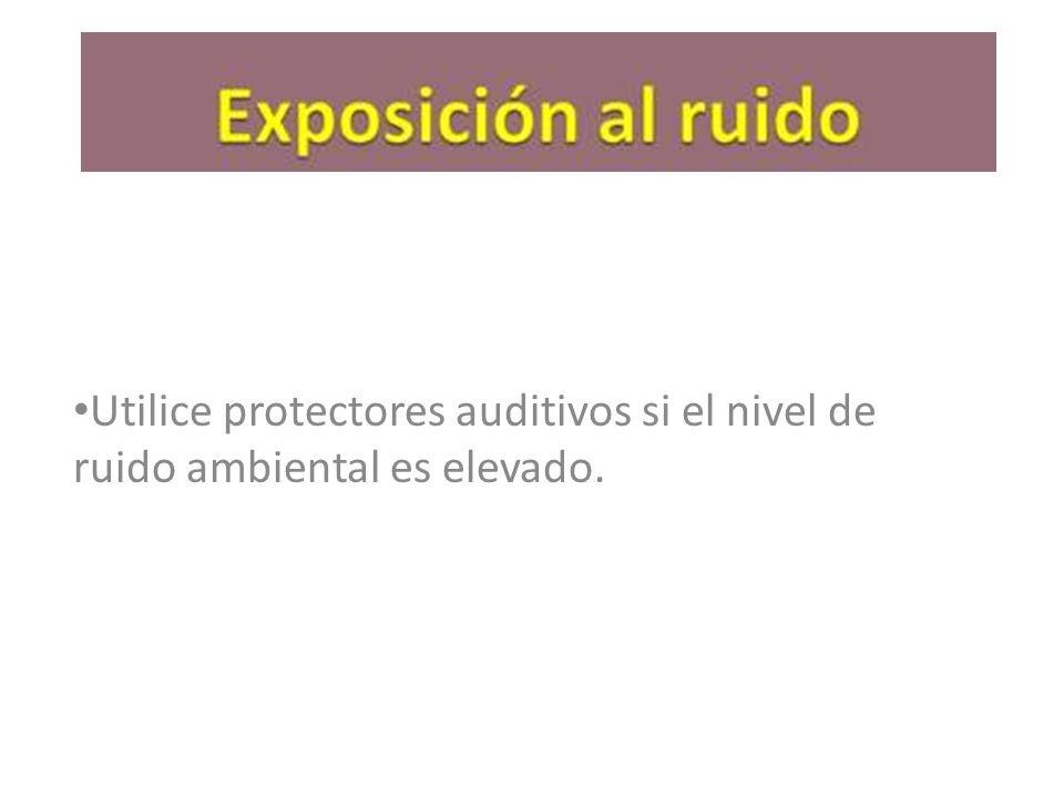 Utilice protectores auditivos si el nivel de ruido ambiental es elevado.