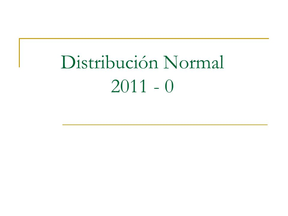 Distribución Normal 2011 - 0