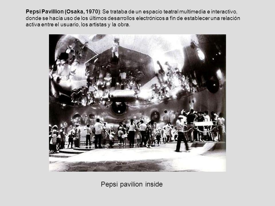 Pepsi Pavillion (Osaka, 1970): Se trataba de un espacio teatral multimedia e interactivo, donde se hacía uso de los últimos desarrollos electrónicos a fin de establecer una relación activa entre el usuario, los artistas y la obra.