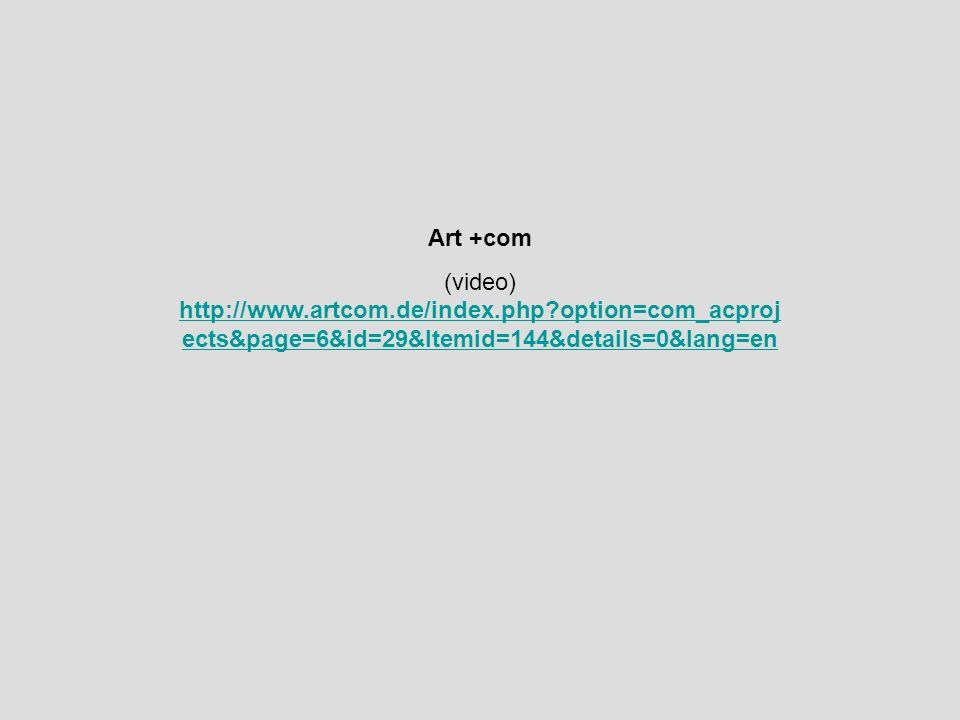 Art +com (video) http://www.artcom.de/index.php option=com_acprojects&page=6&id=29&Itemid=144&details=0&lang=en.