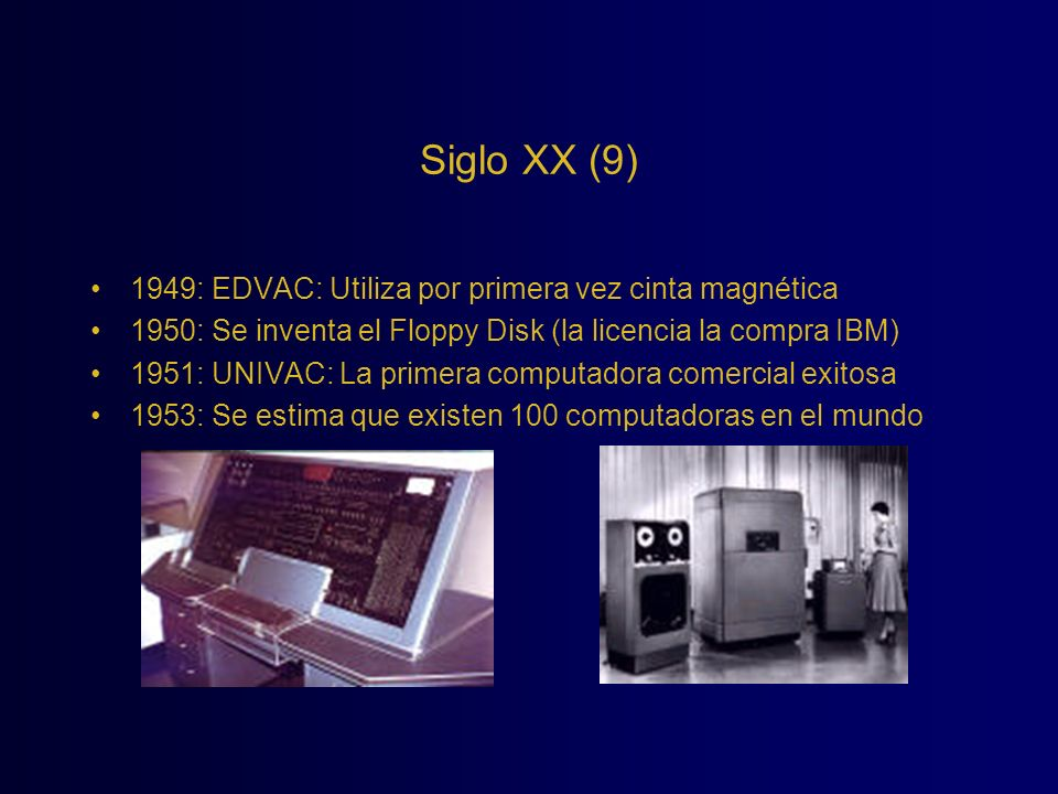 Siglo XX (9) 1949: EDVAC: Utiliza por primera vez cinta magnética