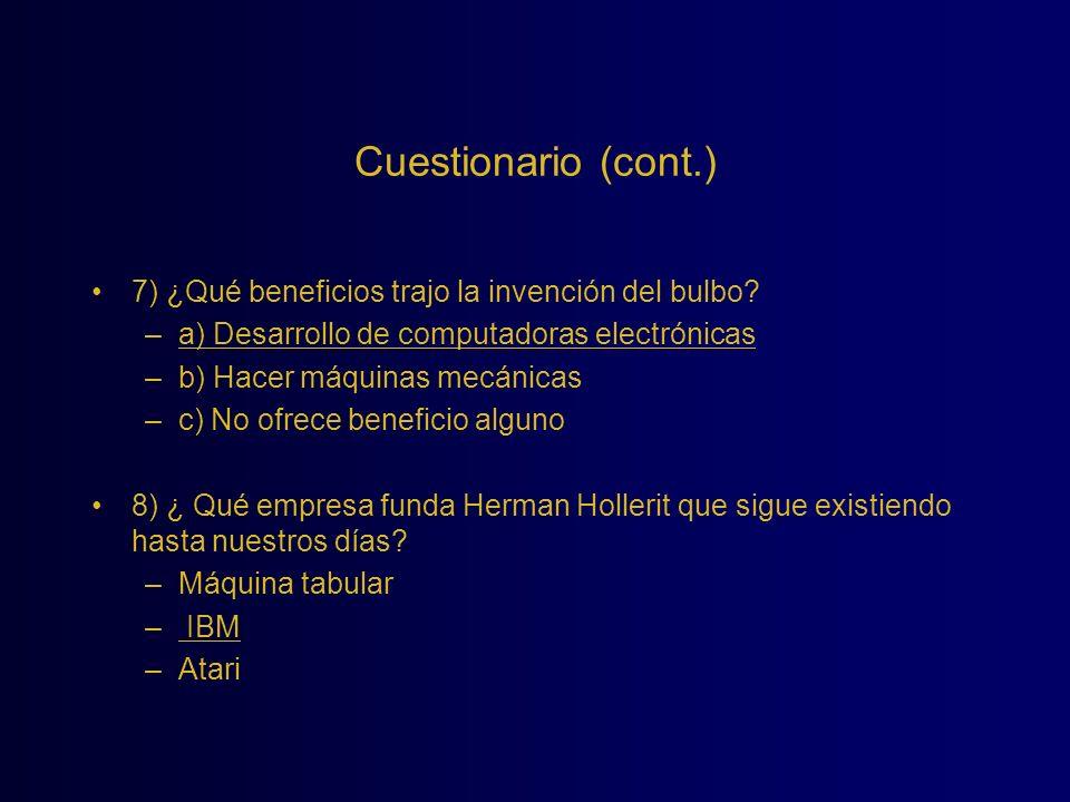 Cuestionario (cont.) 7) ¿Qué beneficios trajo la invención del bulbo