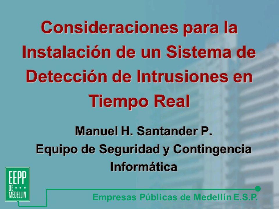 Manuel H. Santander P. Equipo de Seguridad y Contingencia Informática