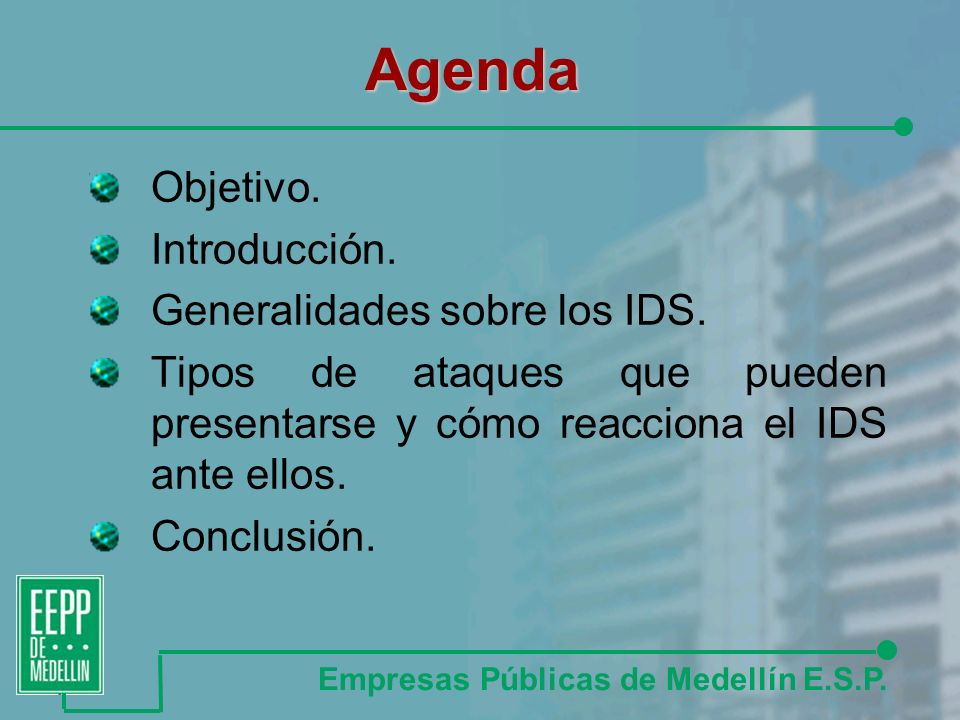 Agenda Objetivo. Introducción. Generalidades sobre los IDS.