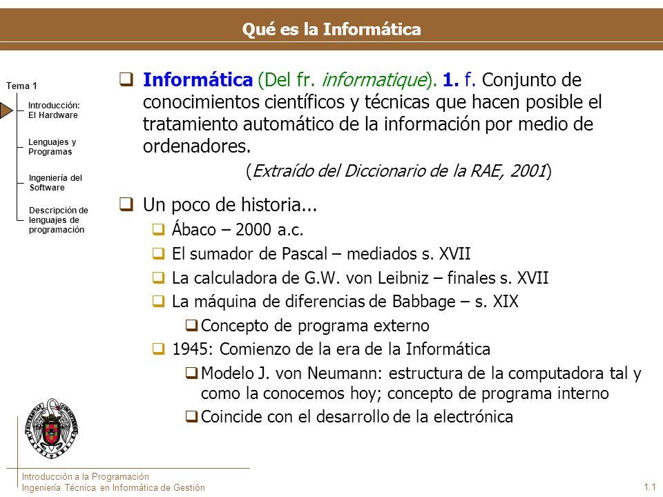 Qué es la Informática Más sobre la Historia de la Informática en el MIGS http://www.fdi.ucm.es/migs.