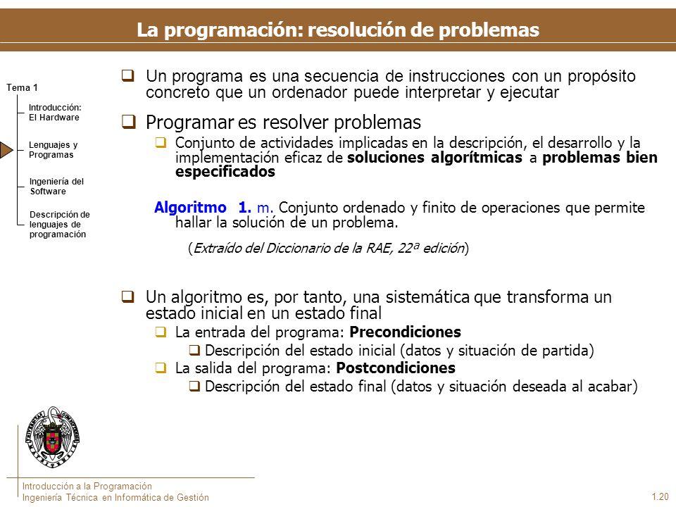 La programación: resolución de problemas (cont.)