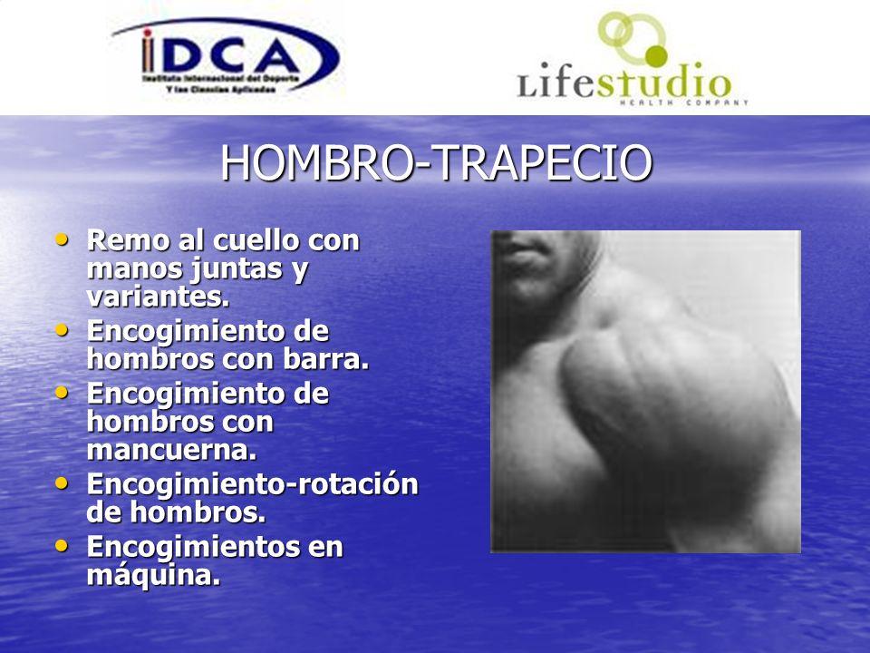 HOMBRO-TRAPECIO Remo al cuello con manos juntas y variantes.
