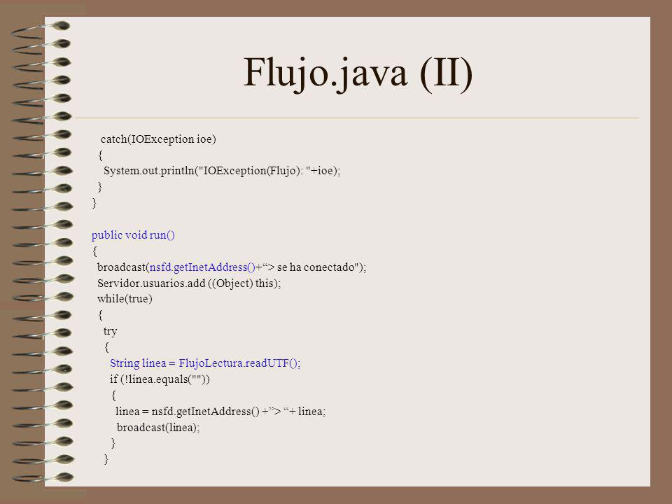 Flujo.java (II) catch(IOException ioe) {