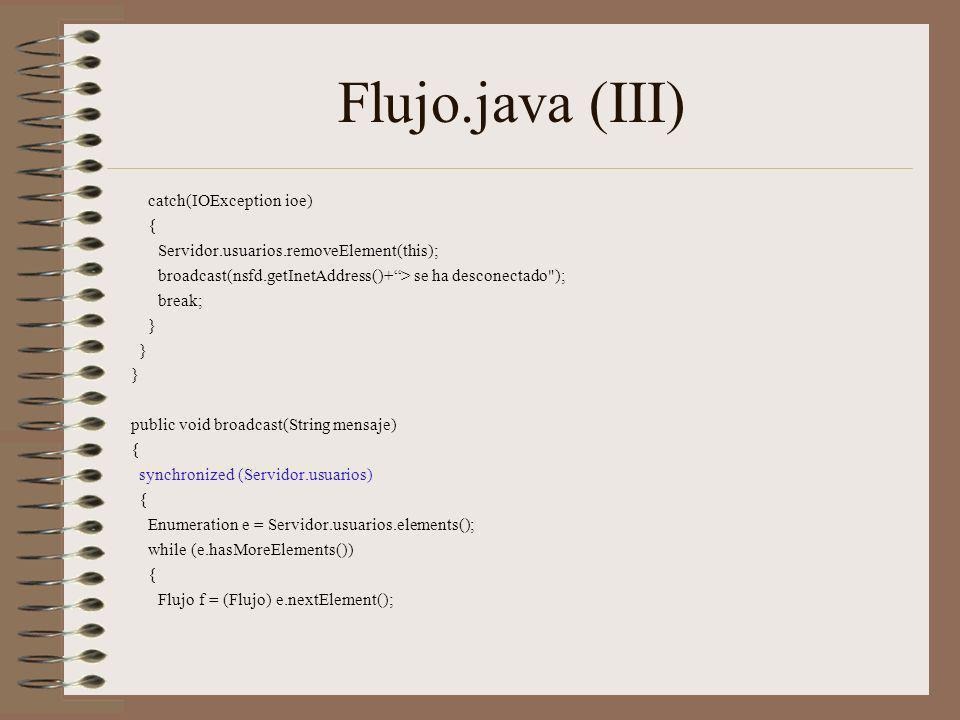 Flujo.java (III) catch(IOException ioe) {