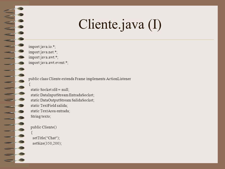 Cliente.java (I) import java.io.*; import java.net.*;