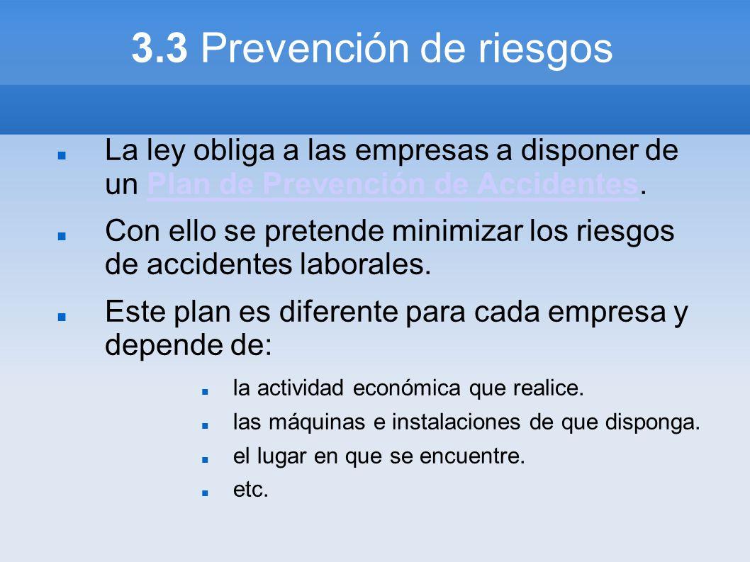 3.3 Prevención de riesgos La ley obliga a las empresas a disponer de un Plan de Prevención de Accidentes.