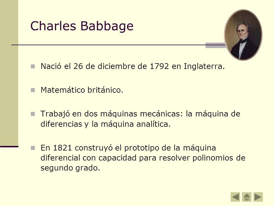 Charles Babbage Nació el 26 de diciembre de 1792 en Inglaterra.