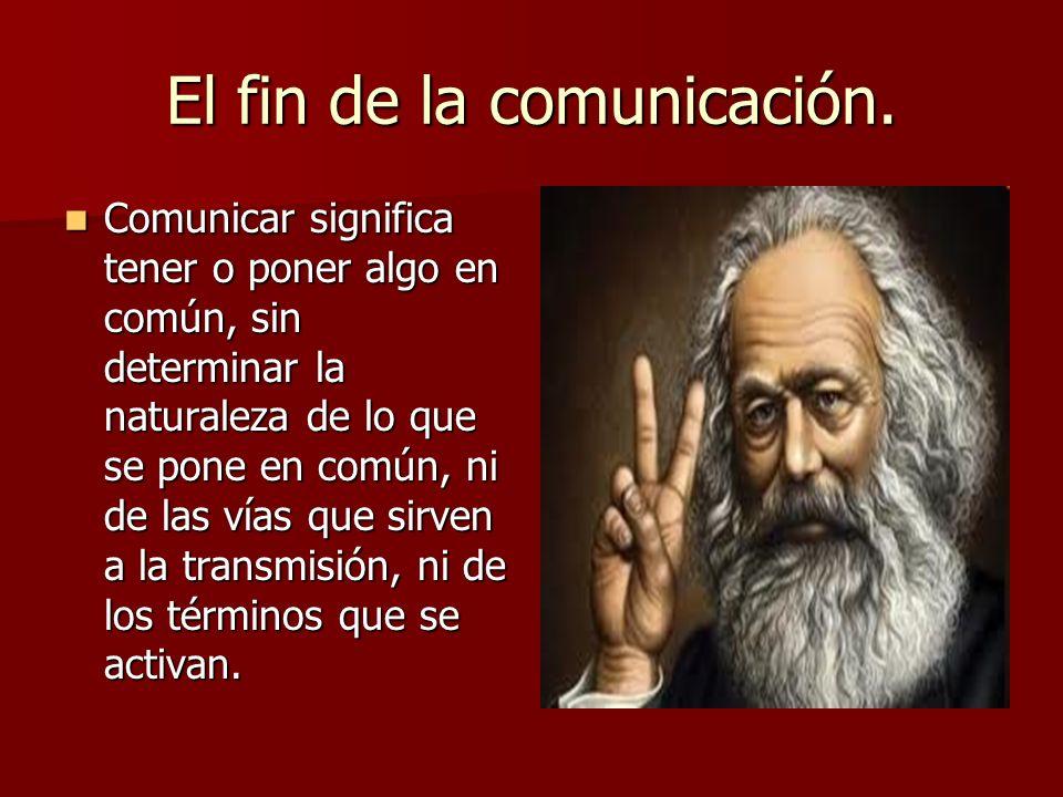El fin de la comunicación.