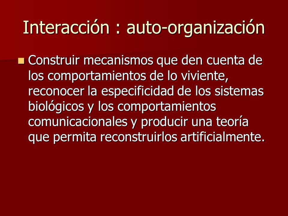 Interacción : auto-organización