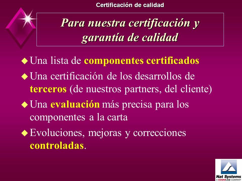Para nuestra certificación y garantía de calidad