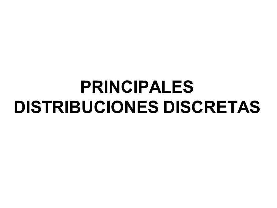 PRINCIPALES DISTRIBUCIONES DISCRETAS
