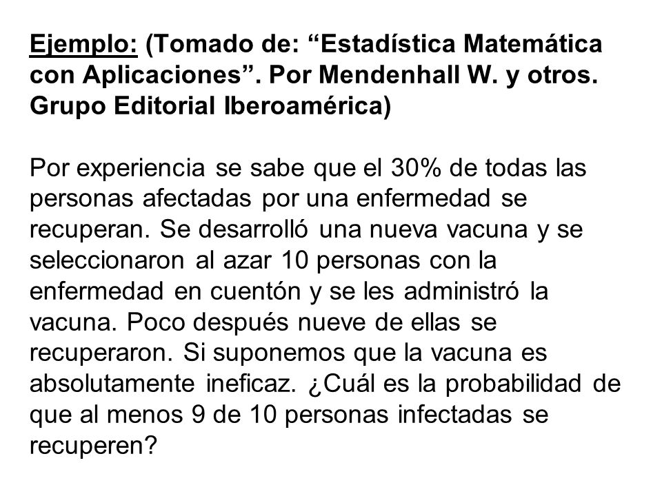 Ejemplo: (Tomado de: Estadística Matemática con Aplicaciones