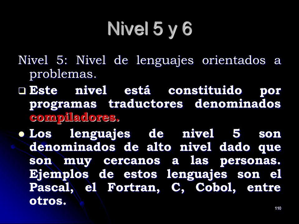 Nivel 5 y 6 Nivel 5: Nivel de lenguajes orientados a problemas.