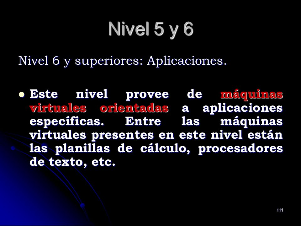 Nivel 5 y 6 Nivel 6 y superiores: Aplicaciones.