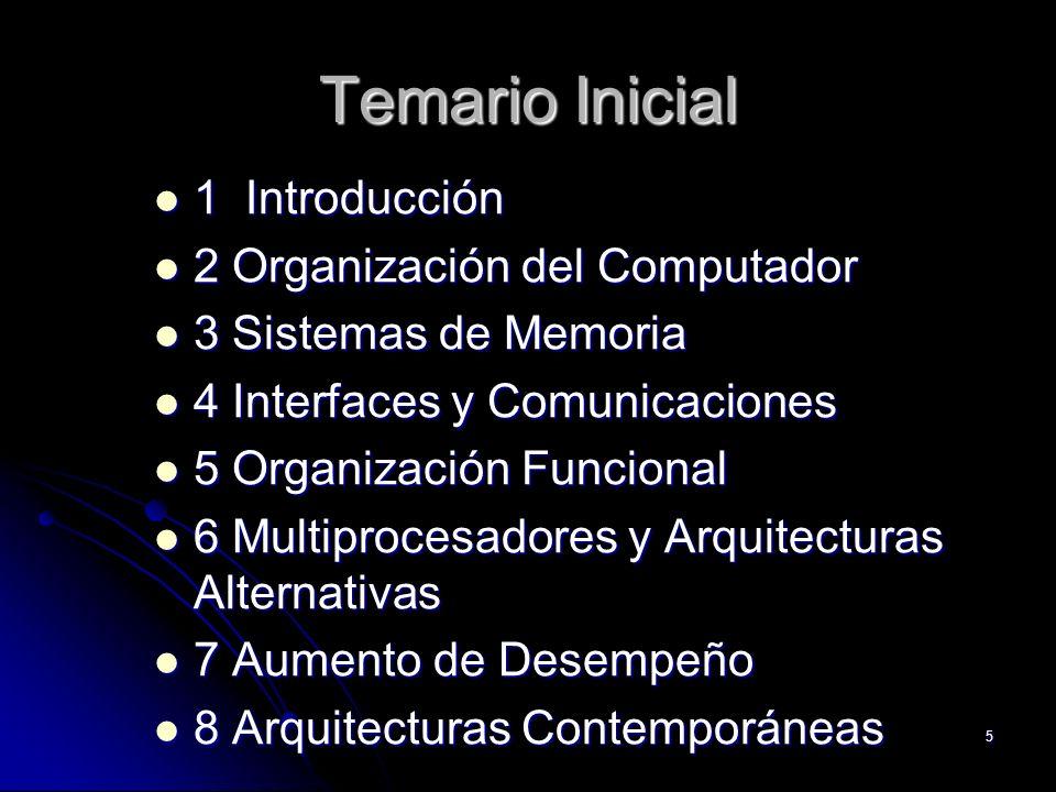 Temario Inicial 1 Introducción 2 Organización del Computador