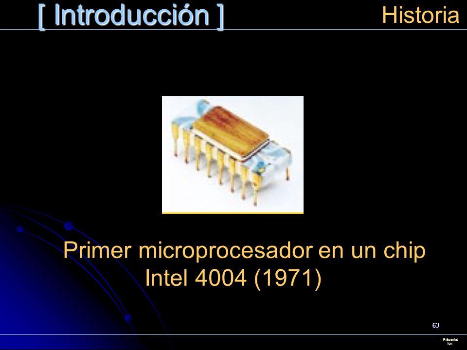 Primer microprocesador en un chip Intel 4004 (1971)
