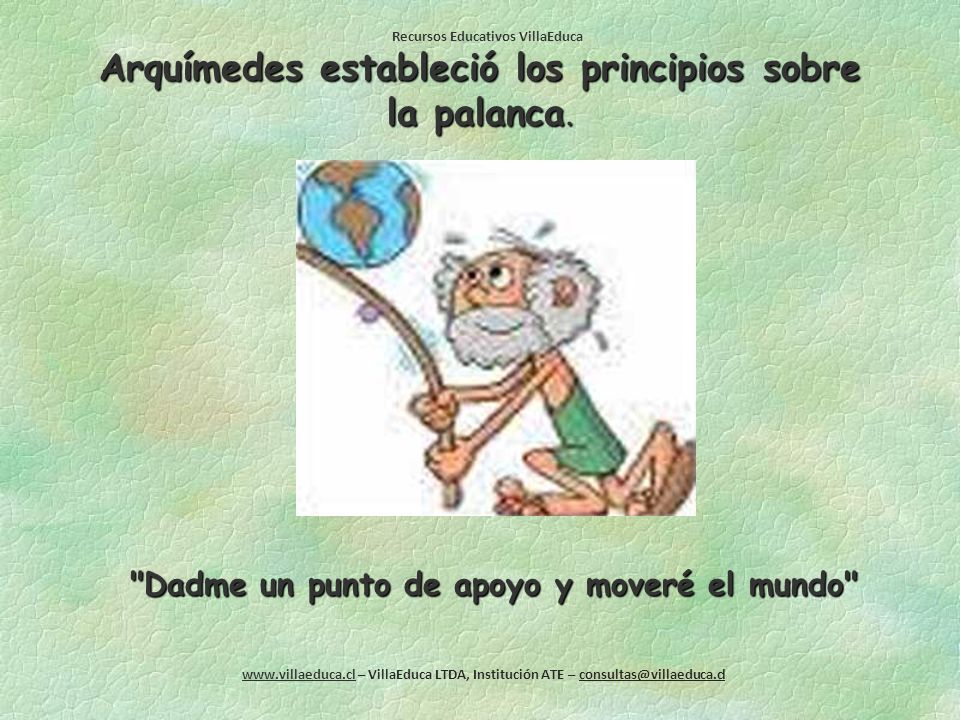 Arquímedes estableció los principios sobre la palanca.