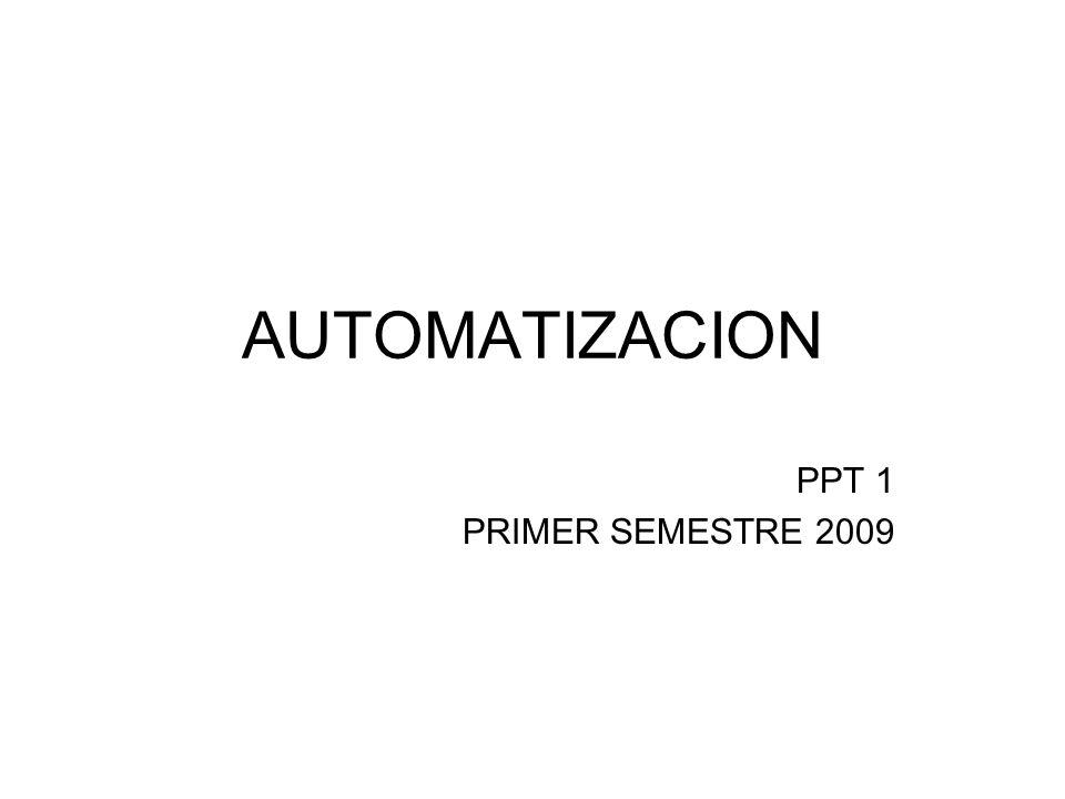 AUTOMATIZACION PPT 1 PRIMER SEMESTRE 2009