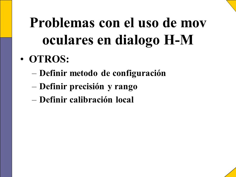 Problemas con el uso de mov oculares en dialogo H-M