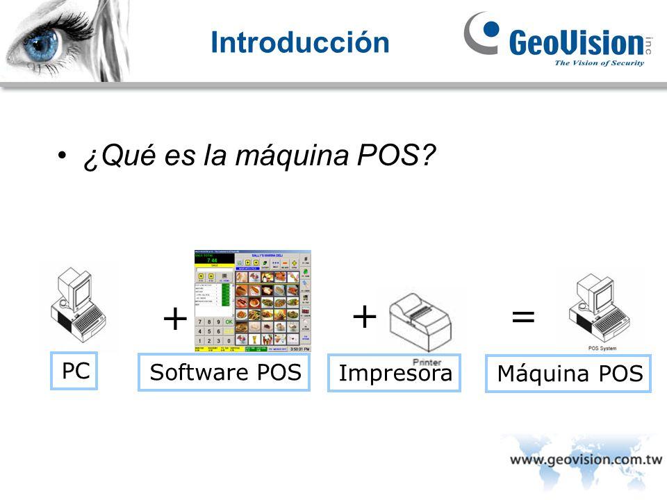 + + = Introducción ¿Qué es la máquina POS PC Software POS Impresora