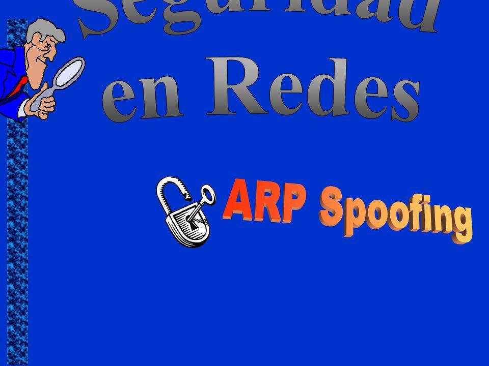 Seguridad en Redes ARP Spoofing