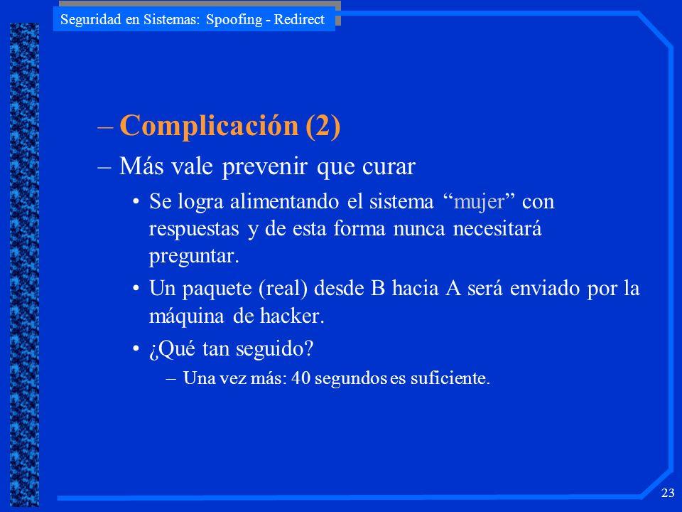 Complicación (2) Más vale prevenir que curar