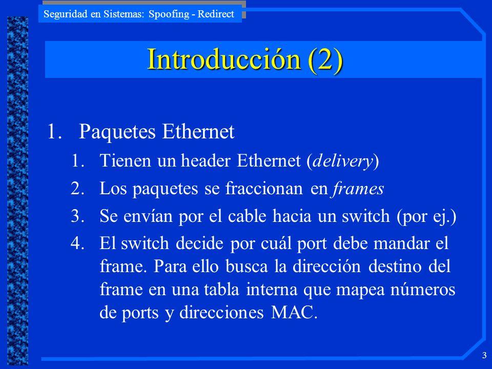 Introducción (2) Paquetes Ethernet