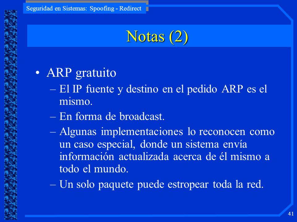 Notas (2) ARP gratuito. El IP fuente y destino en el pedido ARP es el mismo. En forma de broadcast.
