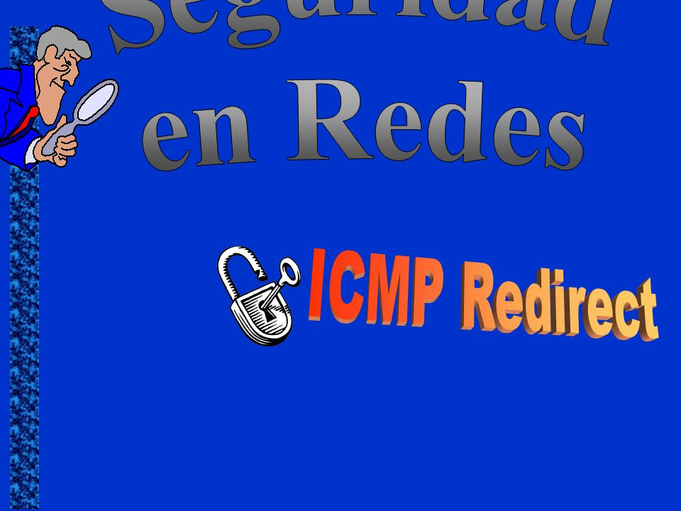 Seguridad en Redes ICMP Redirect