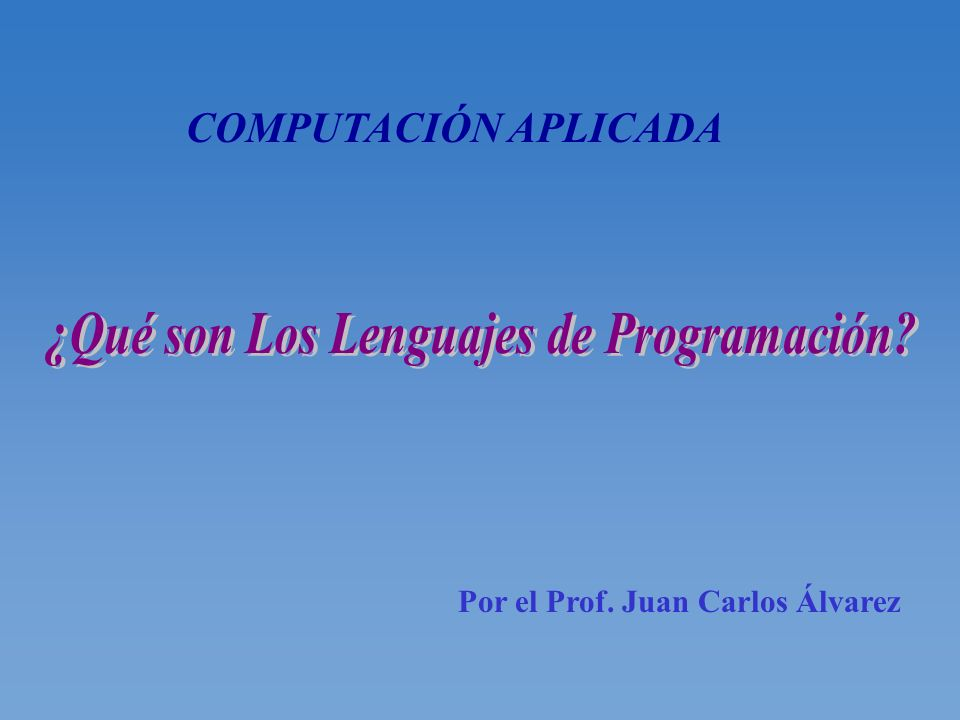 ¿Qué son Los Lenguajes de Programación