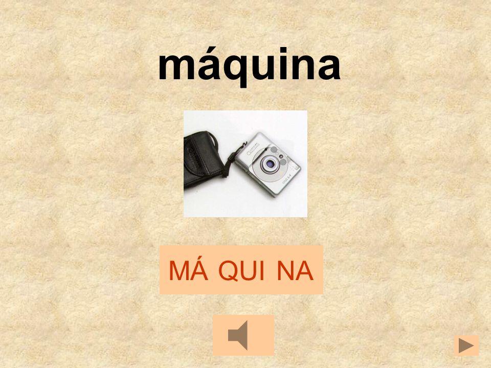 máquina MÁ QUI NA
