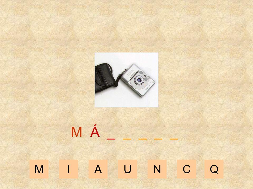 M Á _ _ _ _ _ M I A U N C Q