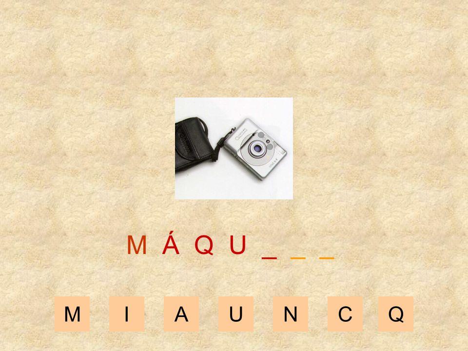 M Á Q U _ _ _ M I A U N C Q