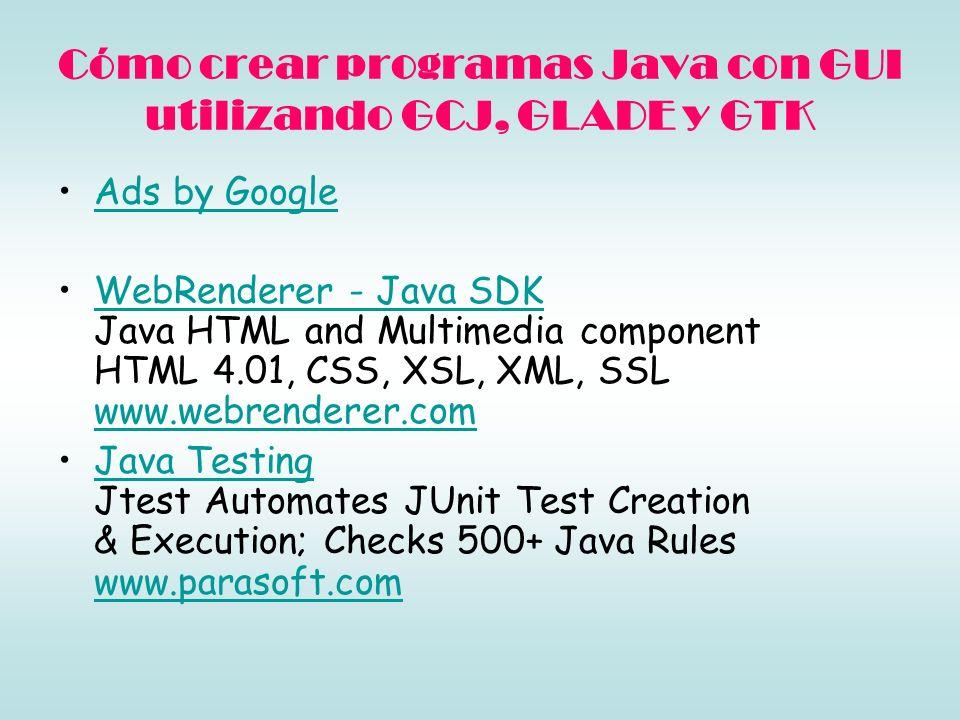 Cómo crear programas Java con GUI utilizando GCJ, GLADE y GTK